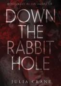 Down the Rabbit Hole (Dtrh)