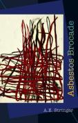 Asbestos Brocade