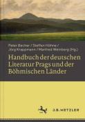 Handbuch Der Deutschen Literatur Prags Und Der Bohmischen Lander [GER]