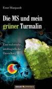 Die MS Und Mein Gruner Turmalin [GER]