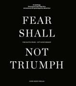 Fear Shall Not Triumph