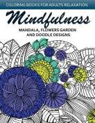 Mindfulness Mandala Flower Garden and Doodle Design