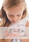 I Talk to Jesus Everyday!