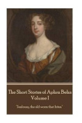 The Short Stories of Aphra Behn - Volume I