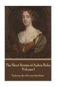 The Short Stories of Aphra Behn - Volume I