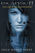 Escaping Psychiatry 2. the Case of the Swapped Bodies. Plus Prequel