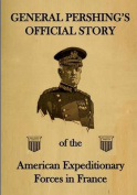General Pershing's Official Story