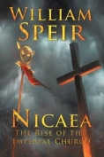 Nicaea - The Rise of the Imperial Church