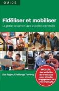 Fideliser Et Mobiliser [FRE]