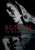 Bunuel in Memoriam [Spanish]