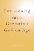 Envisioning Saint Germain's Golden Age