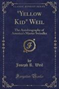 """""""Yellow Kid"""" Weil"""