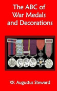 The A B C of War Medals and Decorations