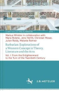 Barbarian: Explorations of a Western Concept in Theory, Literature and the Arts