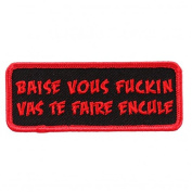 BAISE VOUS F@@@@N VAS TE FAIRE ENCULE, Licenced Heat Sealed Backing - 10cm x 2.5cm Embroidered PATCH