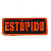 ESTUPIDO, High Thread Embroidered Iron-On / Saw-On, Heat Sealed Backing Rayon PATCH - 10cm x 5.1cm