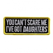 YOU CAN'T SCARE ME I'VE GOT DAUGTERS, Embroidered Iron-On / Saw-On, Heat Sealed Backing Rayon PATCH - 10cm x 2.5cm