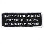ACCEPT THE CHALLENGES, So That You Can Feel The Exhilaration of Victory - 10cm x 5.1cm Embroidered PATCH