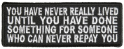 YOU HAVE NEVER REALLY LIVED PATCH - Colour - Veteran Owned Business.