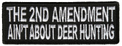 THE 2ND AMENDMENT AIN'T ABOUT DEER HUNTING PATCH - Colour - Veteran Owned Business.