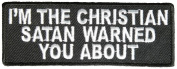 I'M THE CHRISTIAN SATAN WARNED YOU ABOUT PATCH - Colour - Veteran Owned Business.