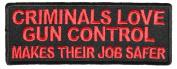 CRIMINALS LOVE GUN CONTROL MAKES THEIR JOB SAFER PATCH - Colour - Veteran Owned Business.