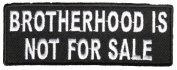 BROTHERHOOD IS NOT FOR SALE PATCH - Colour - Veteran Owned Business.