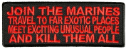 JOIN THE MARINES MEET UNUSUAL PEOPLE AND KILL THEM PATCH - Colour - Veteran Owned Business.