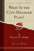 What Is the City-Manager Plan?