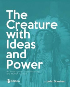 The Creature with Ideas and Power