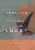 Consider Yourself Lucky
