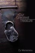 Our Greatest Treasure