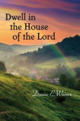 Dwell in the House of the Lord