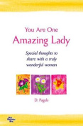 You Are One Amazing Lady