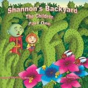 Shannon's Backyard the Children Part One