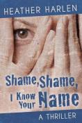 Shame, Shame, I Know Your Name