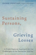 Sustaining Persons, Grieving Losses