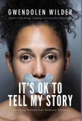 It's Ok to Tell My Story!