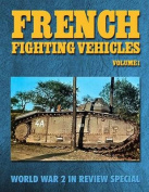 French Fighting Vehicles Volume 1