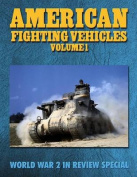 American Fighting Vehicles Volume 1