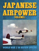 Japanese Air Power Volume 1