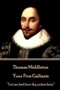 Thomas Middleton - Your Five Gallants