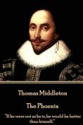 Thomas Middleton - The Phoenix