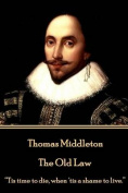 Thomas Middleton - The Old Law