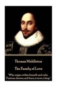 Thomas Middleton - The Family of Love