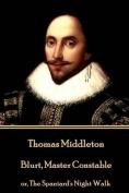 Thomas Middleton - Blurt, Master Constable