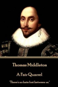 Thomas Middleton - A Fair Quarrel
