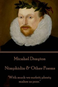 """Michael Drayton - Nimphidia & Other Poems  : """"With Much We Surfeit; Plenty Makes Us Poor."""""""