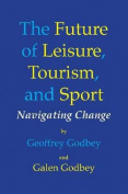 Future of Leisure, Tourism & Sport