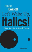 Let's Wake Up, Italics!